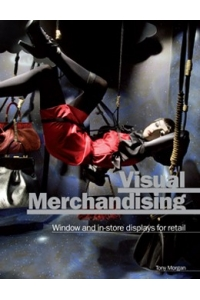 Visual Merchandising. Windows and In-store Displays for Retail