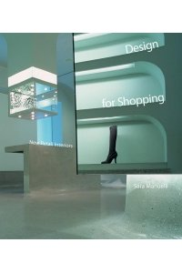 Design for Shopping. New retail interiors